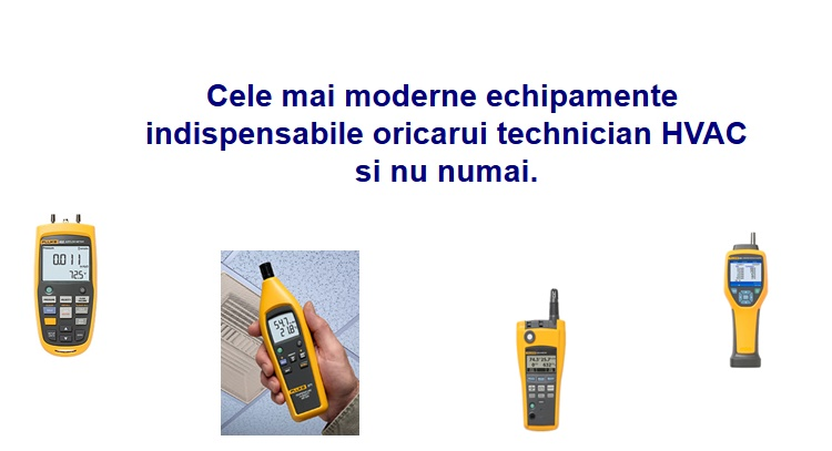 Cele mai moderne echipamente, indispensabile oricarui technician HVAC si nu numai.