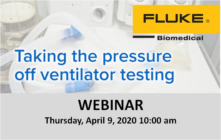 Webinar Fluke Biomedical: Testati ventilatoarele cu usurinta - joi, 9 aprilie 2020, ora 20:00