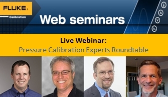 Webinar  Fluke  Calibration:    Pressure  Calibration  Experts  Roundtable ,  28 aprilie 2020, ora 18:00