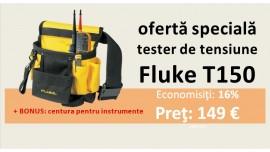 Ofertă Specială: tester de tensiune Fluke T150, BONUS centura pentru instrumente